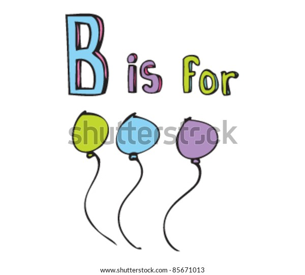 Cartoon drawing of  Letter B is for Balloons