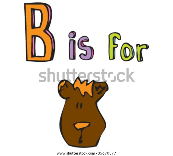 Cartoon drawing of  Letter B is for Bear
