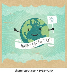 """Cartoon Earth Illustration. Planet smile and hold banner with """"Save Me"""" words. Vintage Earth Day Poster. Rays, clouds, sky. Text on white ribbon. On old paper texture. Grunge layers easily edited."""