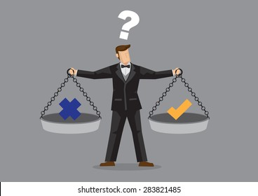Cartoon man wearing full suit and bow tie balancing cross and tick symbol on two weighing trays on both arms. Creative vector illustration for ethical dilemma concept isolated on grey background.