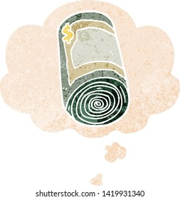 cartoon roll of money with thought bubble in grunge distressed retro textured style