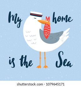 Cartoon seagull-sailor illustration with hand drawn lettering. Can be used for print like a poster, kids apparel print, graphic print design. Vector illustration.