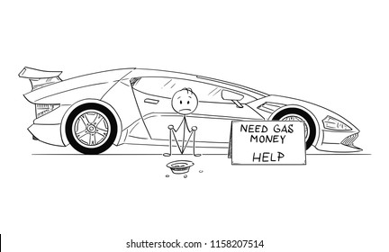 Cartoon stick drawing conceptual illustration of man, owner of expensive super sport car, sitting and begging for gas money. Concept of luxury and poverty. There is need gas money help sign.