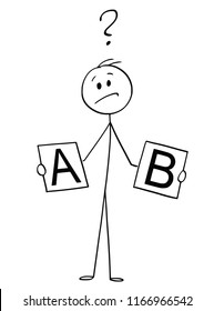Cartoon stick drawing conceptual illustration of man or businessman holding cards with A and B and deciding between two options.