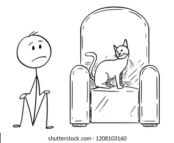Cartoon stick drawing conceptual illustration of unhappy man sitting on ground because his dominant cat pet is occupying the armchair.