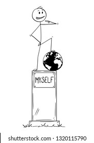 Cartoon stick figure drawing conceptual illustration of statue of egoist selfish man on pedestal with text myself standing on conquered world globe and pointing at yourself.