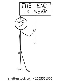 Cartoon stick man drawing conceptual illustration of tired or exhausted businessman holding sign with text this is the end.