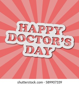 Cartoon style card with text happy doctors day. Greeting design vector illustration.
