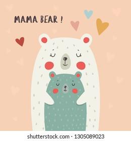 Cartoon style mama bear with baby bear. Text 'Mama Bear!' Mothers Day, greeting card, poster, postcard. Nursery art.