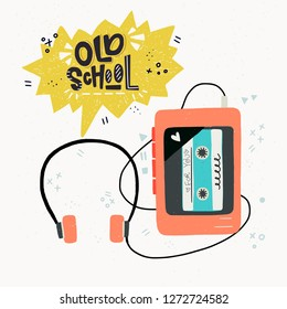 Cartoon style vector illustration of the cassette player and Old School hand lettering. Great design element for sticker, card or poster. 80s and 90s nostalgic drawing and inscription.