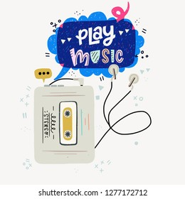 Cartoon style vector illustration of the cassette player and Play Music hand lettering. Great design element for sticker, print or poster. 80s and 90s nostalgic drawing and inscription.