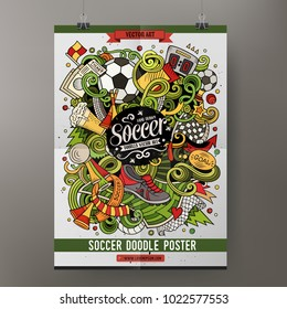 Cartoon vector hand drawn doodles Soccer poster template. Very detailed, with lots of objects illustration. Corporate identity design. All items are separate