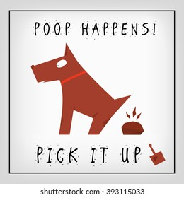 cartoon vector illustration of cute dog dumped poop. inscription - poop happens. pick it up. card calls to clean up poop after your dog
