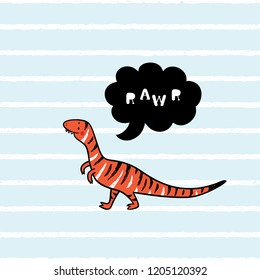 "Cartoon Velociraptor. T-shirt print design for kids fashion with Cute Dinosaur with ""Rawr"" Speech Bubble. Cheerful Dinosaur. Animal vector illustration. Print or Poster for Children"