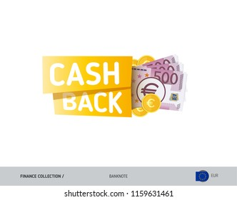 Cash back banner with 500 Euro Banknotes and coins. Flat style vector illustration. Shopping and sales concept.