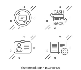 Cashback card, Stop talking and Id card line icons set. Copyright sign. Money payment, Do not talk, Human document. Copywriting book. Business set. Line cashback card outline icon. Vector