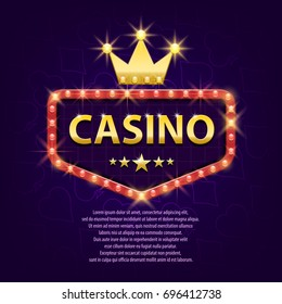 Casino retro light sign with gold crown for game, poster, flyer, billboard, web sites, gambling club. Banner billboard casino glowing background. Vector illustration