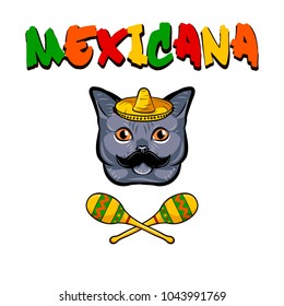 Cat face. Gray cat with sombrero, mustache and maracas. Mexicana text. Vector illustration isolated on white background.