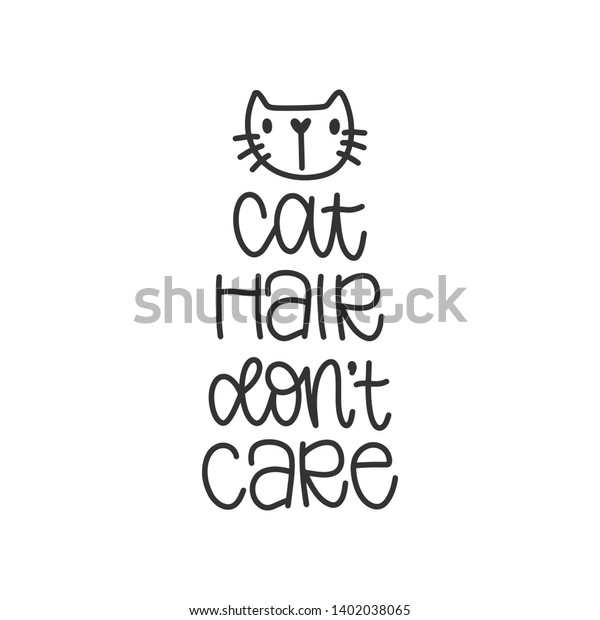 cat hair dont care handwritten quotesaying stock vector royalty