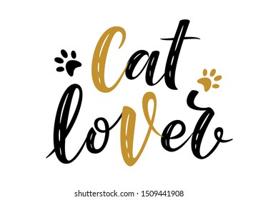 Cat lover handwritten sign. Modern brush lettering. Cute slogan about cat. Phrase for wall decor, poster design, postcard, t-shirt print or mug print. Black and gold. Vector isolated illustration