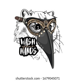 Cat in a Medieval Plague Doctor mask and in a protective glasses. Steampunk Character. Wash your hands - lettering quote. T-shirt composition, hand drawn style print. Vector illustration.