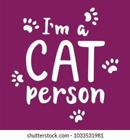 I'm a cat person - hand drawn lettering phrase for animal lovers on the violet background. Fun brush ink vector illustration for banners, greeting card, poster design