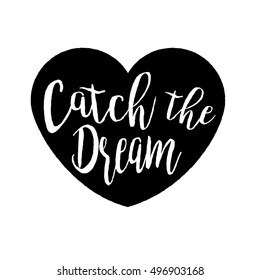 Catch the dream lettering in the heart silhouette rough shape, grunge textured print design. Vector illustration