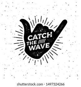 Catch the wave. Surfing lettering shaka print vector for flayer, poster, logo or t-shirt print.