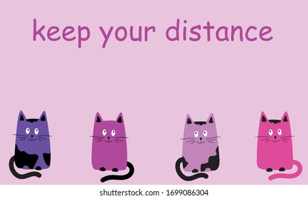 cats background. keep your distance. Social distance. World quarantine