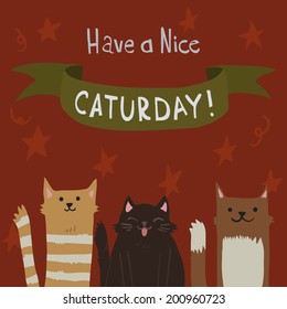 Cat's Saturday Postcard. The cute vector postcard with funny cartoon cats for everyone who celebrate weekend and holidays. For ui, web games, tablets, wallpapers, and patterns.