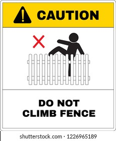 caution board, do not  climb or play the house fence. Not Allowed Sign, warning symbol, vector illustration.