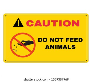Caution board with message CAUTION DO NOT FEED ANIMALS. beware and careful Sign, warning symbol, vector illustration.