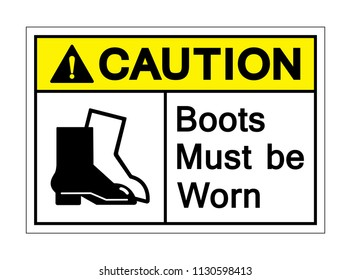Caution Boot Must Be Worn Symbol Sign ,Vector Illustration, Isolate On White Background Labels, Icon. EPS10