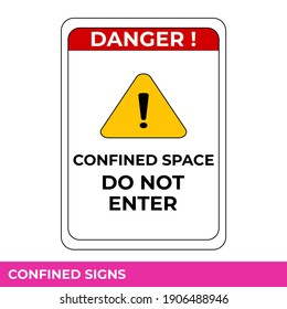 Caution Confined Space Do Not Enter Without Permission Sign In Vector,  Easy To Use And Print Design Templates