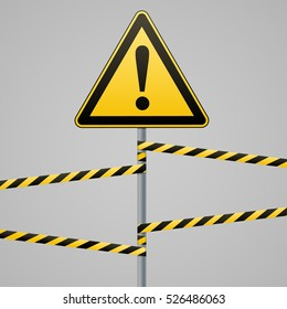 Caution - danger! Warning sign safety. A yellow triangle with a black image. The sign on the pole and protecting ribbons. Vector Image.