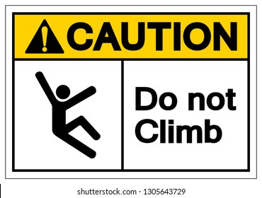 Caution Do Not Climb Symbol Sign, Vector Illustration, Isolate On White Background Label .EPS10