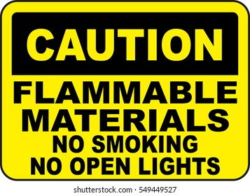 caution flammable materials no smoking no open lights