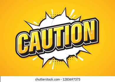 Caution, Font expression pop art. Comic speech bubble. Vector illustration