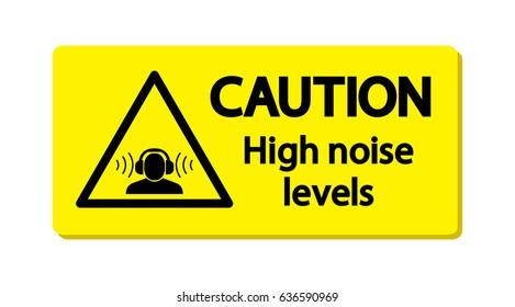 Caution : High noise levels.