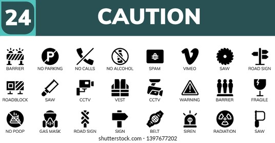 caution icon set. 24 filled caution icons.  Simple modern icons about  - Barrier, No parking, No calls, No alcohol, Spam, Vimeo, Saw, Road sign, Roadblock, Cctv, Vest, Warning