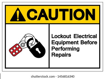 Caution Lockout Electrical Equipment  Befor Performing Repairs Symbol Sign ,Vector Illustration, Isolate On White Background Label .EPS10