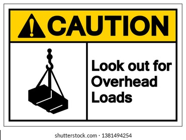 Caution Look Out For Overhead Loads Symbol Sign, Vector Illustration, Isolate On White Background Label. EPS10