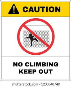 Caution message board, Do not climbing and keep out the chain link fence. Not Allowed Sign, warning symbol, road symbol sign and traffic symbol design concept, vector illustration.