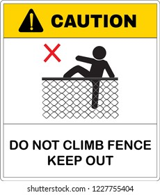 Caution message board, no climb the Chain link fence. Not Allowed Sign, warning symbol, road symbol sign and traffic symbol design concept, vector illustration.