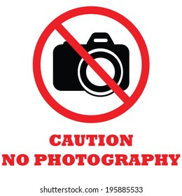 Caution No Photography Sign