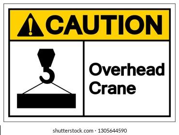 Caution Overhead Crane Symbol Sign, Vector Illustration, Isolate On White Background Label .EPS10