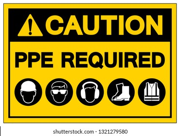 Caution PPE Required Symbol Sign, Vector Illustration, Isolate On White Background Label. EPS10