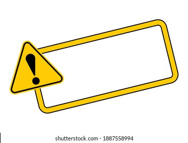 Caution sign with frame for your text. Vector illustration of important announcement and message. Yellow triangle warning road sign with exclamation mark inside to pay attention and be careful.