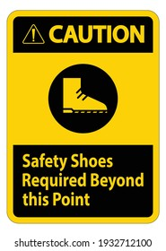 Caution Sign Safety Shoes Required Beyond This Point