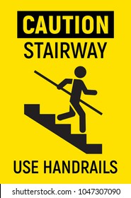 Caution Stairway. Avoid a fall, use handrails. Vector sign.